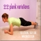 22 Plank Variations with Videos! - Gotta get those abs!