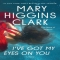 I've Got My Eyes on You by Mary Higgins Clark - Books to read