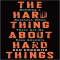 The Hard Thing About Hard Things by Ben Horowitz - Business Books