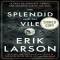 The Splendid and the Vile: A Saga of Churchill, Family, and Defiance During the Blitz by Erik Larson - Novels to Read