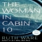 The Woman in Cabin 10 by Ruth Ware - Books to read