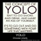 YOLO Wisely - So True